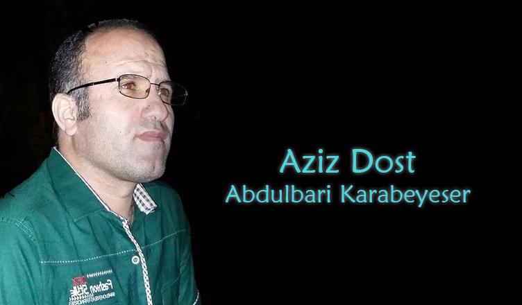Aziz Dost / Abdulbari Karabeyeser