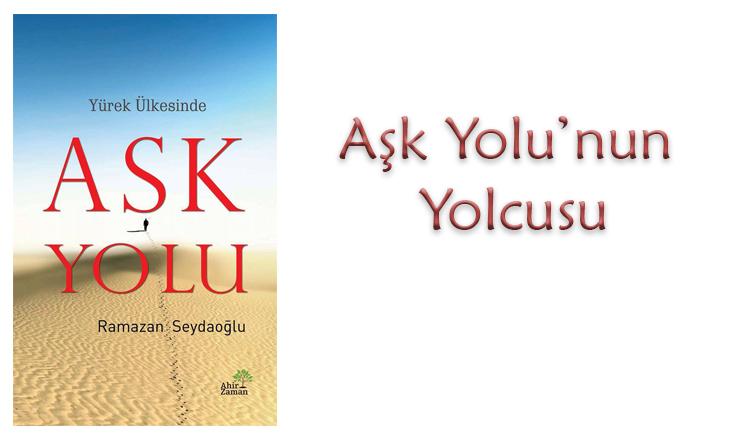 Aşk Yolu'nun Yolcusu/Abdulbari Karabeyeser