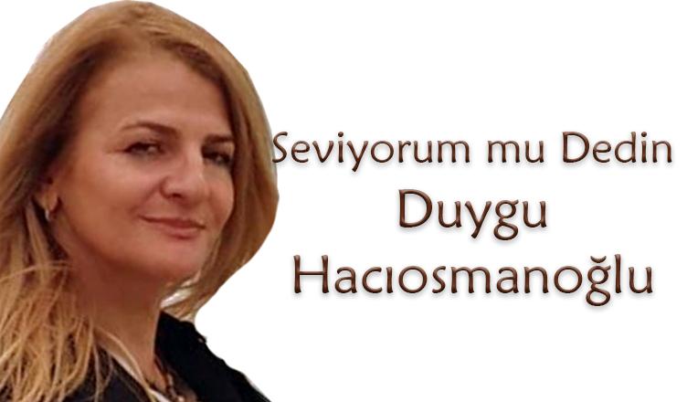 Seviyorum mu Dedin? / Duygu Hacıosmanoğlu