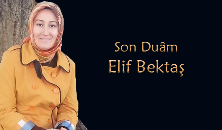 Son Duam / Elif Bektaş