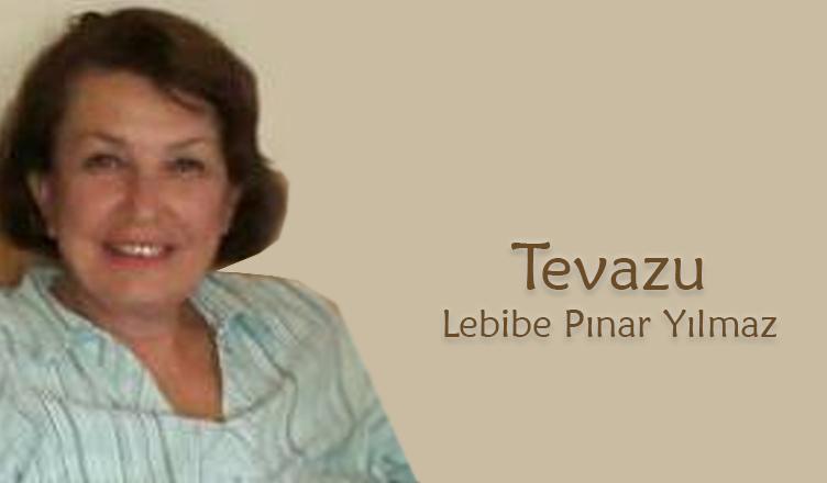 Tevazu / Lebibe Pınar Yılmaz
