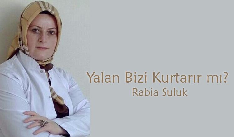 Yalan Bizi Kurtarır mı? /Rabia Suluk