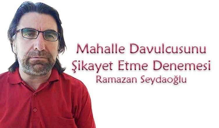 Mahalle Davulcusunu Şikayet Etme Denemesi / Ramazan Seydaoğlu