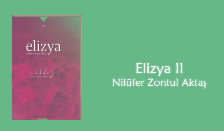 Elizya II / Nilüfer Zontul Aktaş