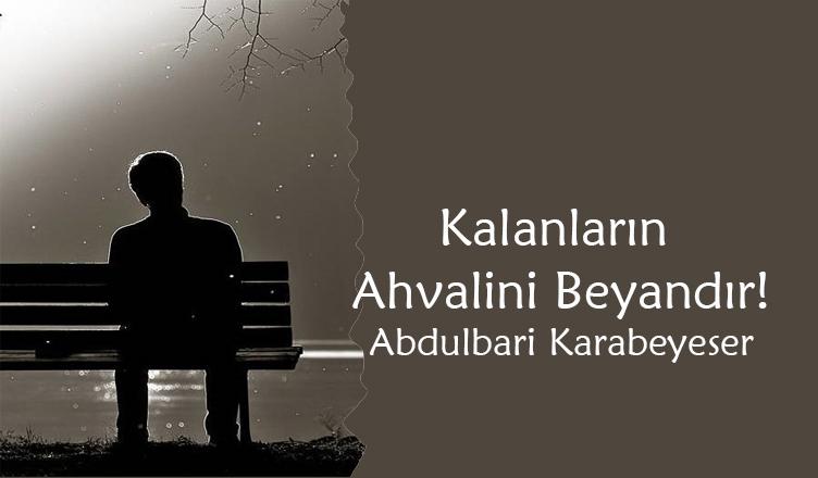 Kalanların Ahvalini Beyandır! / Abdulbari Karabeyeser