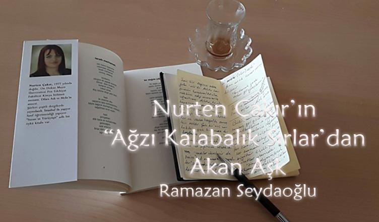 Nurten Çakır'ın Ağzı Kalabalık Sırlar'ından Akan Aşk / Ramazan Seydaoğlu