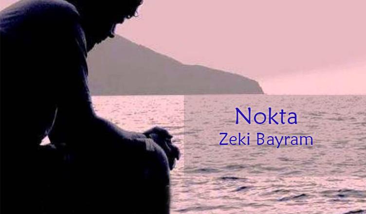 Nokta / Zeki Bayram