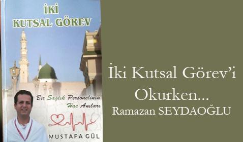 İki Kutsal Görev'i Okurken / Ramazan Seydaoğlu