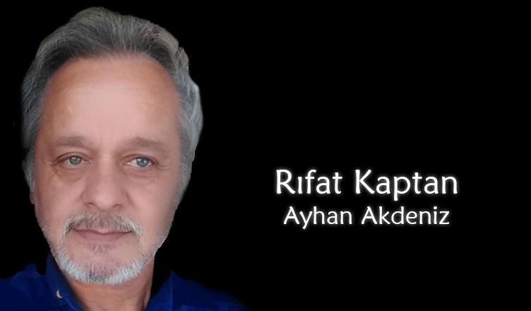 Rıfat Kaptan / Ayhan Akdeniz