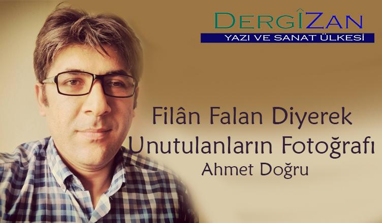 Filân Falan Diyerek Unutulanların Fotoğrafı / Ahmet Doğru