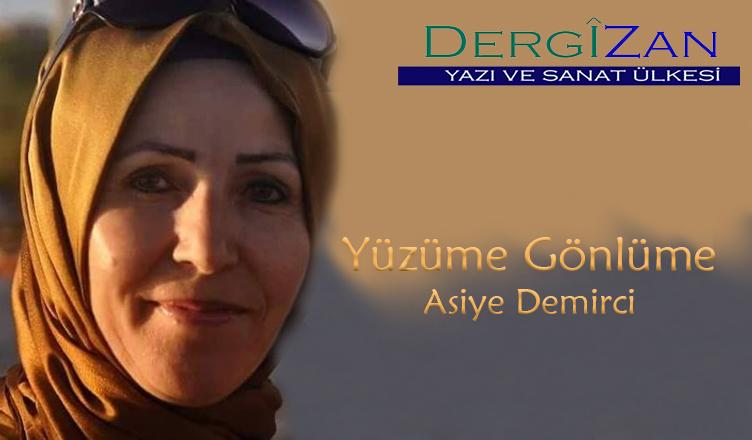 Yüzüme Gönlüme / Asiye Demirci