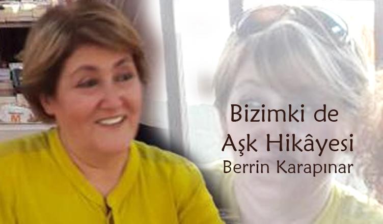 Bizimki de Aşk Hikâyesi / Berrin Karapınar