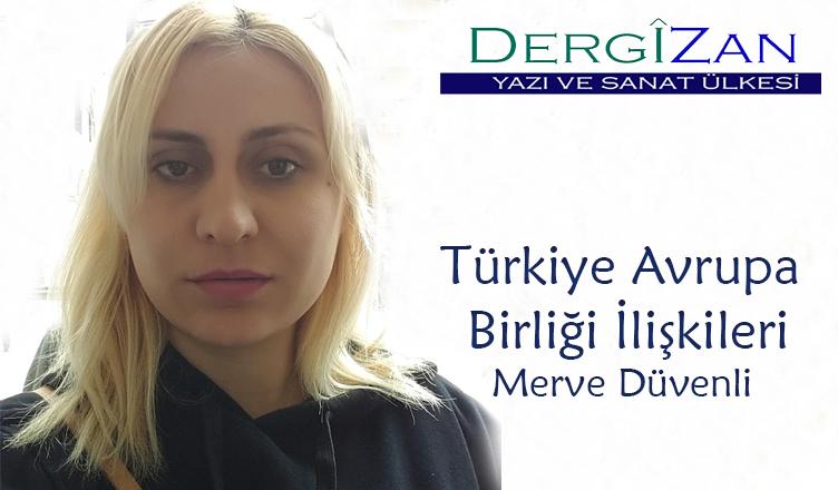 Türkiye Avrupa Birliği İlişkileri / Merve Düvenli