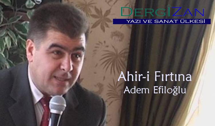 Ahir-i Fırtına / Adem Efiloğlu