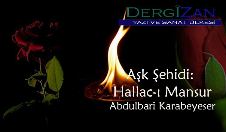 Aşk Şehidi: Hallac-ı Mansur / Abdulbari Karabeyeser