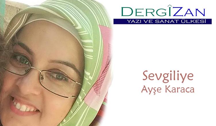 Sevgiliye / Ayşe Karaca