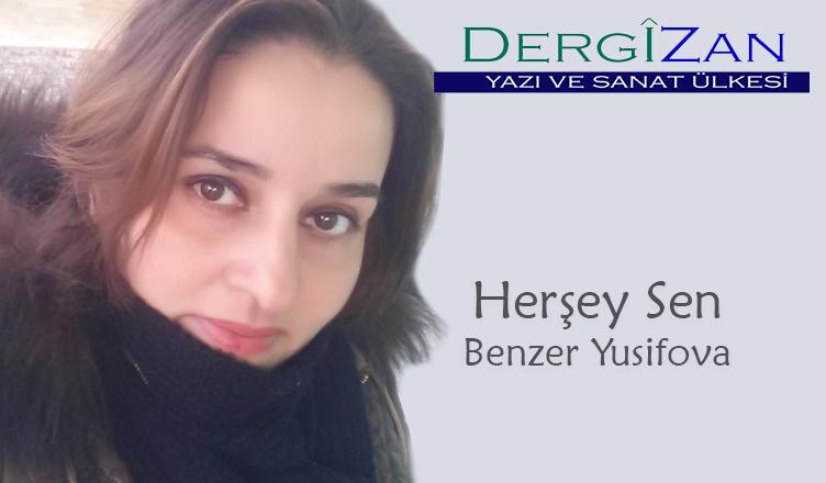 Herşey Sen / Benzer Yusifova