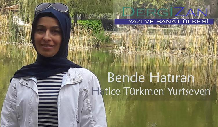 Bende Hatıran / Hatice Türkmen Yurtseven