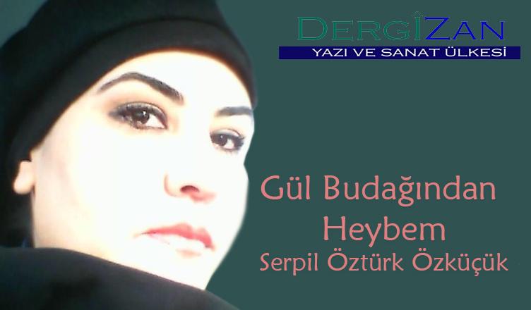 Gül Budağından Heybem / Serpil Öztürk Özküçük
