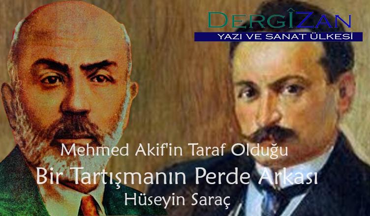 Mehmed Akif'in Taraf Olduğu Bir Tartışmanın Perde Arkası / Hüseyin Saraç