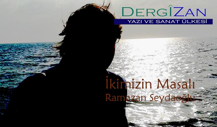 İkimizin Masalı / Ramazan Seydaoğlu