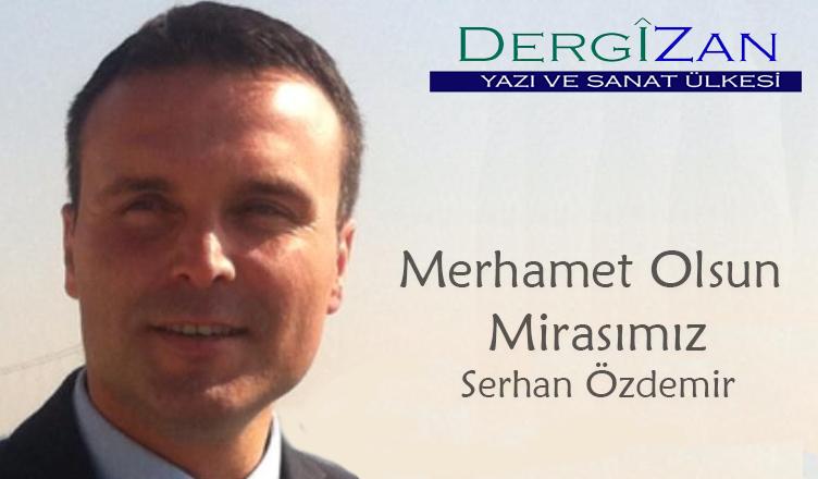 Merhamet Olsun Mirasımız / Serhan Özdemir