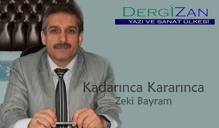 Kadarınca – Kararınca / Zeki Bayram