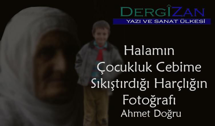 Halamın Çocukluk Cebime Sıkıştırdığı Harçlığın Fotoğrafı / Ahmet Doğru