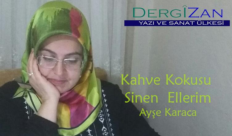 Kahve Kokusu Sinen Ellerim / Ayşe Karaca
