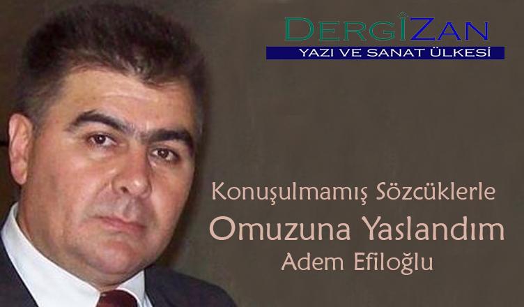 Konuşulmamış Sözcüklerle Omuzuna Yaslandım / Âdem Efiloğlu