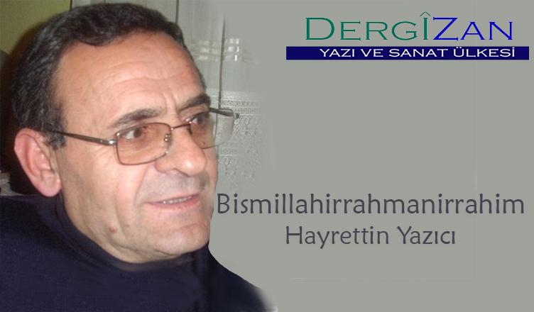 Bismillahirrahmanirrahim / Hayrettin Yazıcı