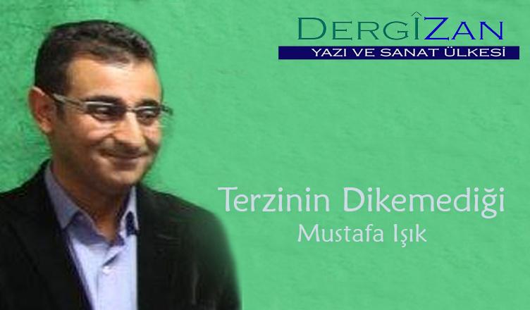 Terzinin Dikemediği /Mustafa Işık