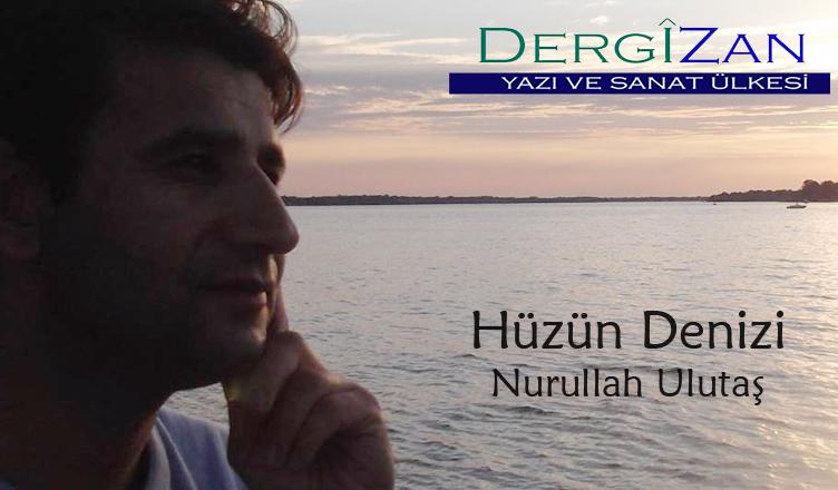 Hüzün Denizi / Nurullah Ulutaş