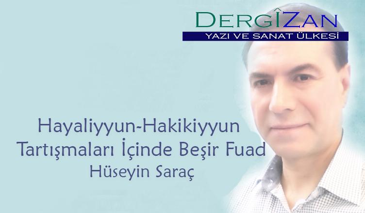 Hayaliyyun-Hakikiyyun Tartışmaları İçinde Beşir Fuad / Hüseyin Saraç