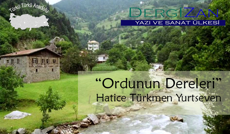 Ordu'nun Dereleri / Hatice Türkmen Yurtseven