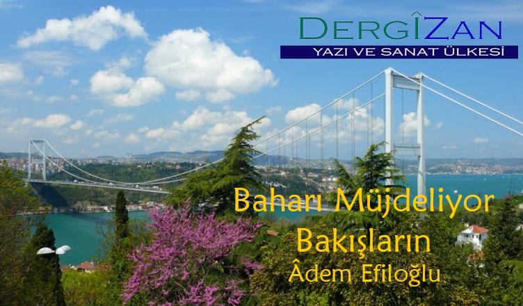 Baharı Müjdeliyor Bakışların / Âdem Efiloğlu