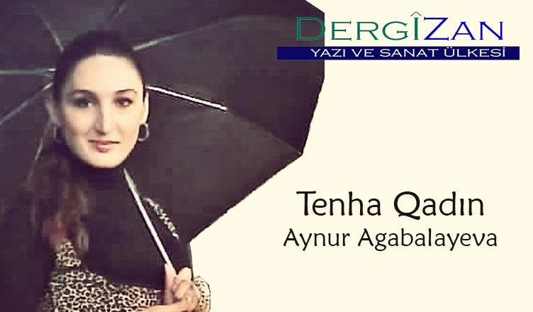 Tenha Qadın / Aynur Agabalayeva
