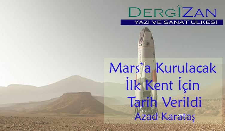 Mars'a Kurulacak İlk Kent İçin Tarih Verildi / Azad Karataş