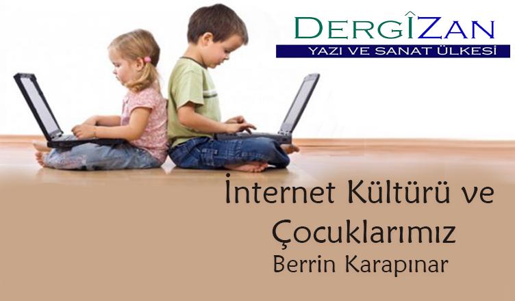 İnternet Kültürü Ve Çocuklarımız / Berrin Karapınar