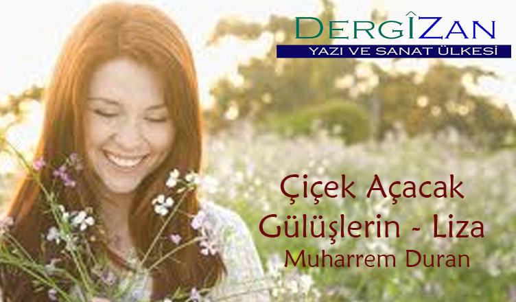 Çiçek Açacak Gülüşlerin – Liza / Muharrem Duran