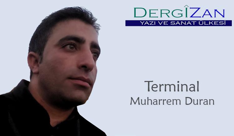 Terminal / Muharrem Duran