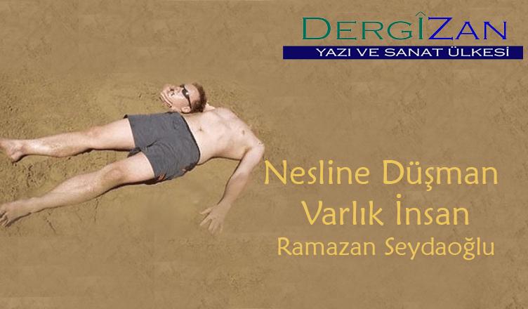 Nesline Düşman Varlık İnsan / Ramazan Seydaoğlu