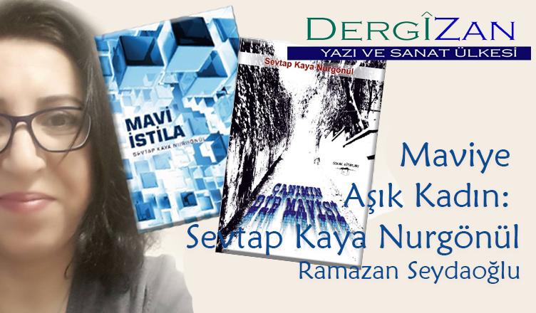Maviye Aşık Kadın Sevtap Kaya Nurgönül / Ramazan Seydaoğlu