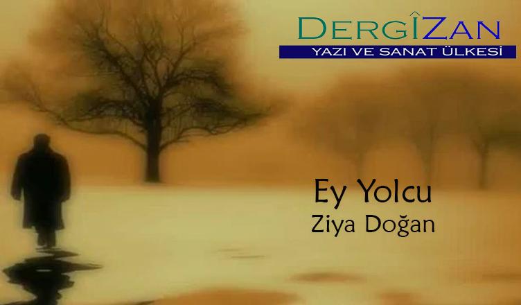 Ey Yolcu / Ziya Doğan