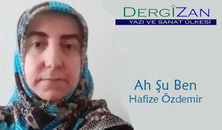 Ah Şu Ben / Hafize Özdemir