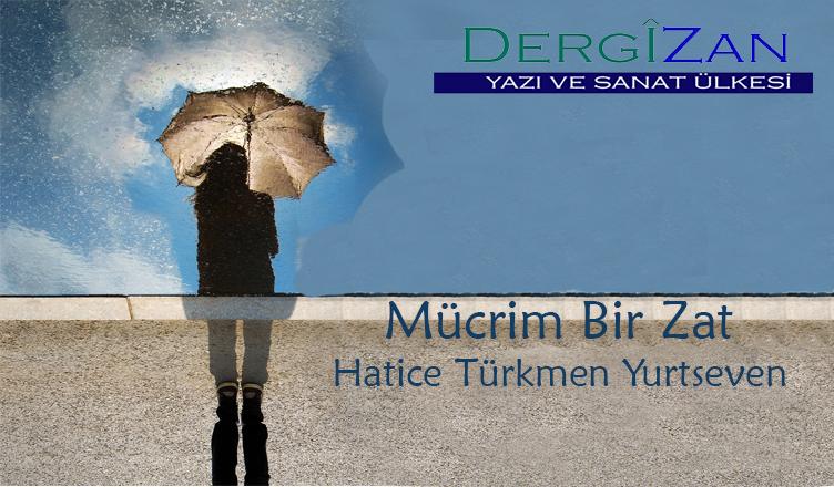 Mücrim Bir Zat / Hatice Türkmen Yurtseven
