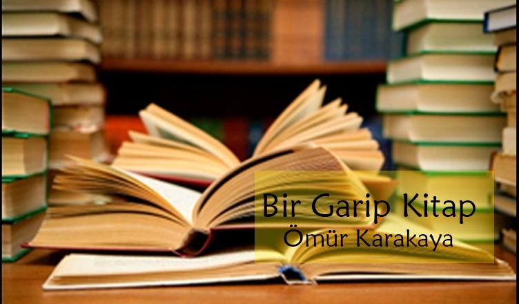 Bir Garip Kitap / Ömür Karakaya