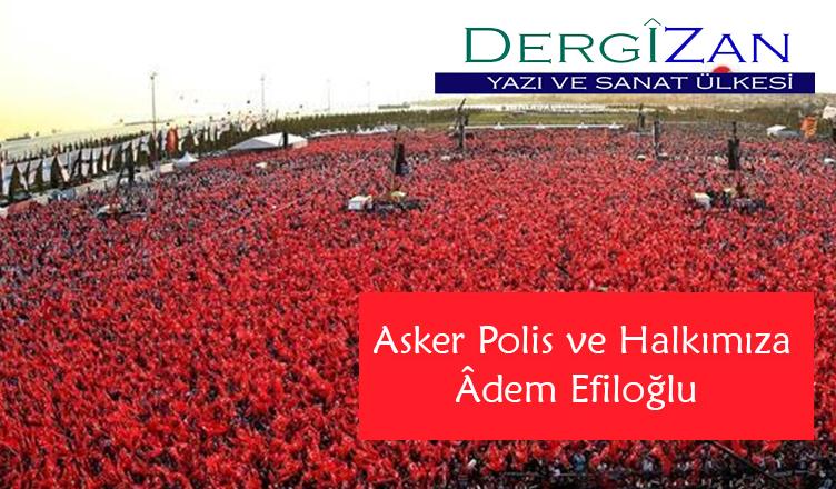 Asker Polis ve Halkımıza / Âdem Efiloğlu