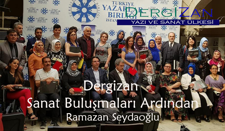 Dergizan Sanat Buluşmaları – 1 / Ramazan Seydaoğlu
