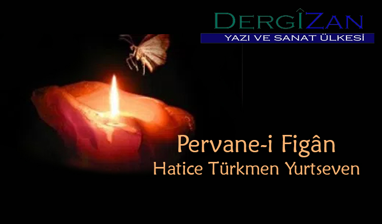 Pervane-i Figân / Hatice Türkmen Yurtseven